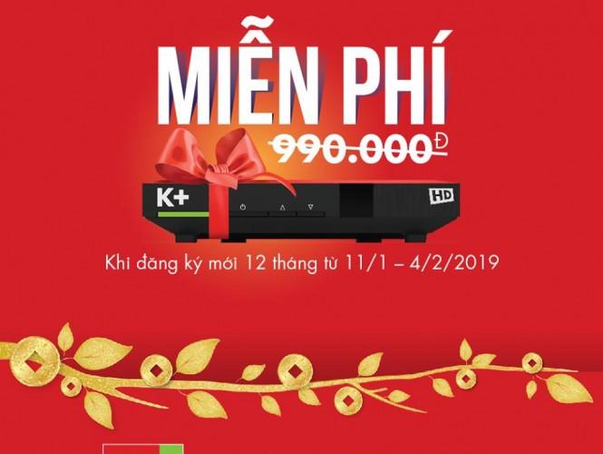 Mừng Xuân 2019 Tặng Trọn Bộ K+ HD Khi Đăng Ký K+